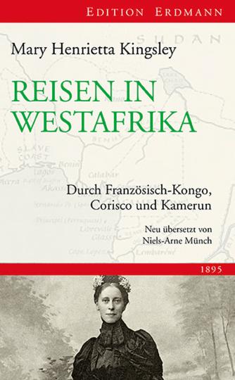 Reisen in Westafrika. Durch Französisch-Kongo, Corisco und Kamerun. 1895.