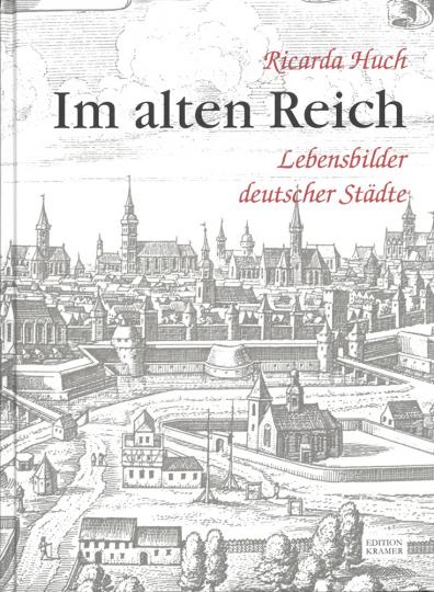 Ricarda Huch. Im alten Reich.