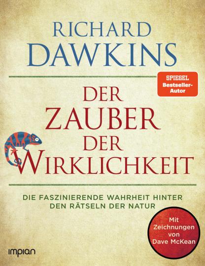 Richard Dawkins. Der Zauber der Wirklichkeit. Die faszinierende Wahrheit hinter den Rätseln der Natur.