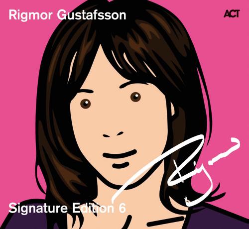 Rigmor Gustafsson. Signature Edition 6. 2 CDs.