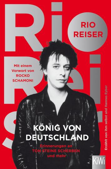 Rio Reiser. König von Deutschland. Autobiografie.