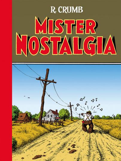 Robert Crumb. Mister Nostalgia.