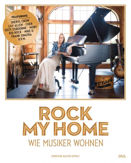 Rock my home. Wie Musiker wohnen.
