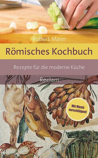 Römisches Kochbuch. Rezepte für die moderne Küche.