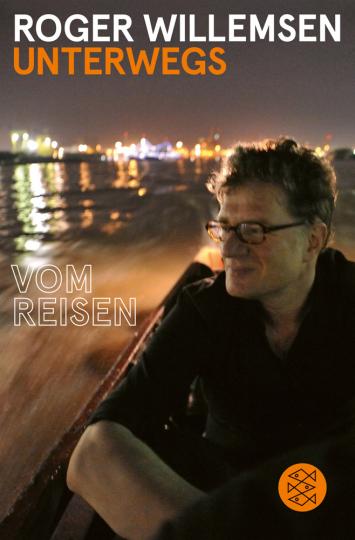 Roger Willemsen. Unterwegs. Vom Reisen.