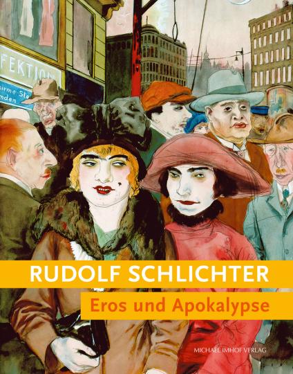 Rudolf Schlichter. Eros und Apokalypse.