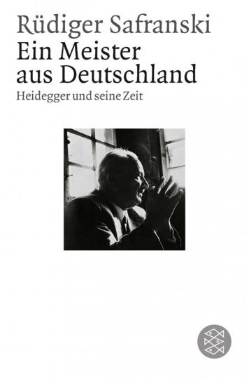 Rüdiger Safranski. Ein Meister aus Deutschland. Heidegger und seine Zeit.