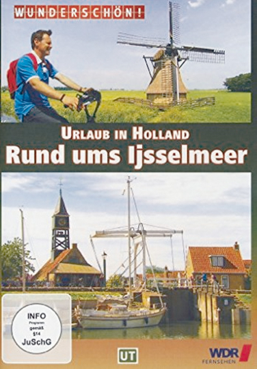 Rund ums Ijsselmeer - Urlaub in Holland DVD