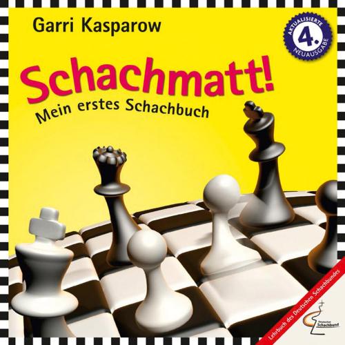Schachmatt! Mein erstes Schachbuch.
