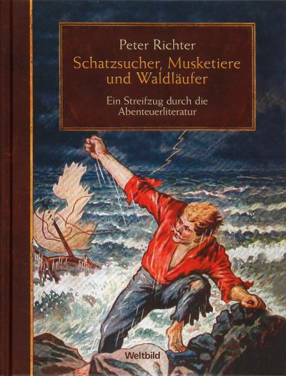 Schatzsucher, Musketiere und Waldläufer. Ein Streifzug durch die Abenteuerliteratur.