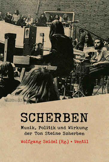 Scherben. Musik, Politik und Wirkung der Ton Steine Scherben.