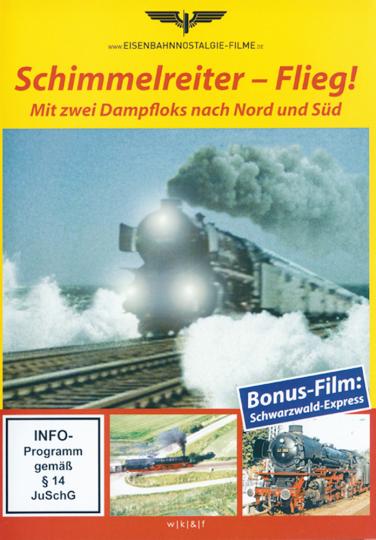 Schimmelreiter flieg - Mit zwei Dampfloks nach Nord und Süd DVD