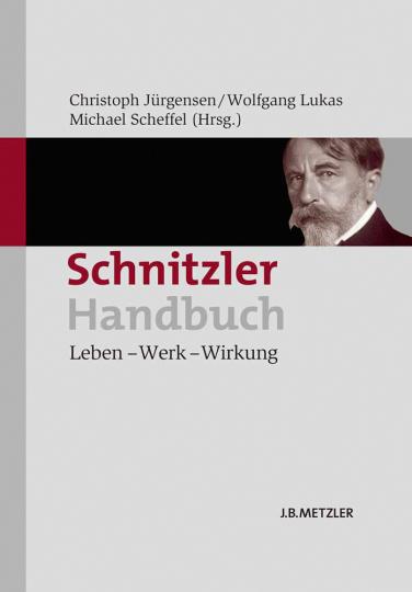 Schnitzler-Handbuch. Leben, Werk, Wirkung.