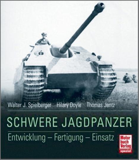 Schwere Jagdpanzer - Entwicklung - Fertigung - Einsatz