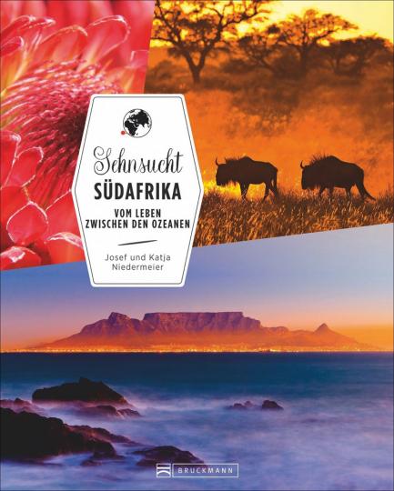 Sehnsucht Südafrika. Vom Leben zwischen den Ozeanen.