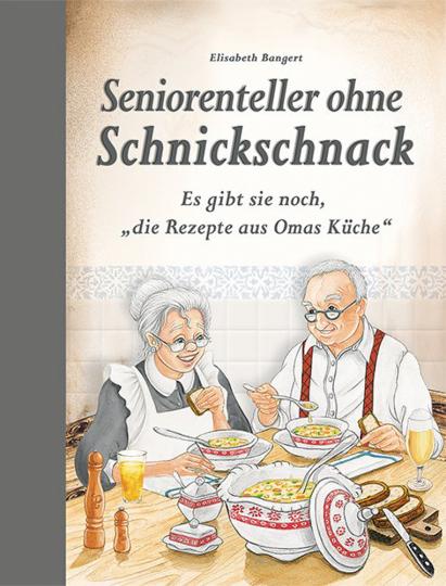 Seniorenteller ohne Schnickschnack. Es gibt sie noch, »die Rezepte aus Omas Küche«.