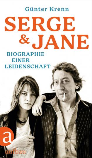 Serge und Jane. Biographie einer Leidenschaft.