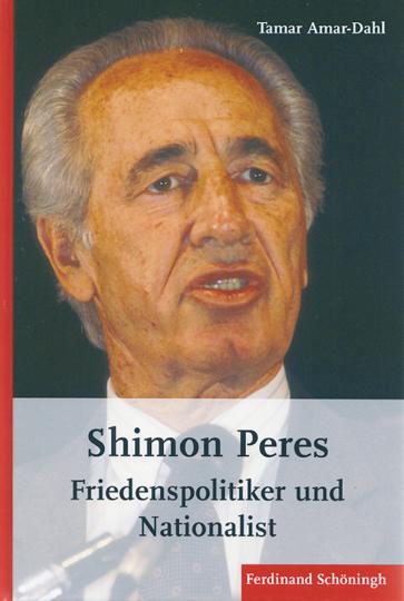 Shimon Peres - Friedenspolitiker und Nationalist