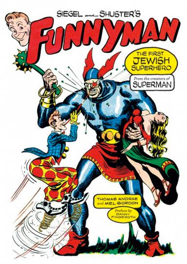 Siegel and Shuster's Funnyman. Der erste jüdische Superheld.