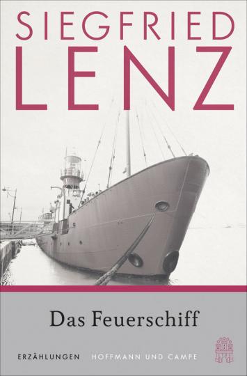 Siegfried Lenz. Das Feuerschiff. Erzählungen.