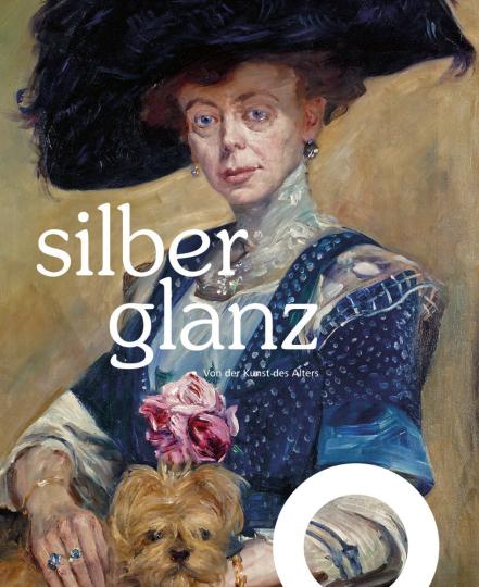Silberglanz. Von der Kunst des Alters.