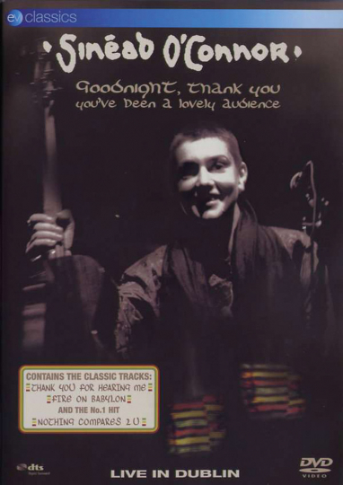Sinead O'Connor. Goodnight, Thank You. You've Been A Lovely Audience. DVD.