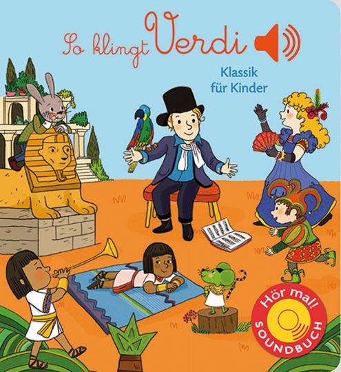 So klingt Verdi. Klassik für Kinder (Soundbuch).