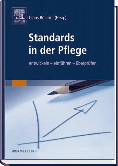 Standards in der Pflege: entwickeln – einführen – überprüfen