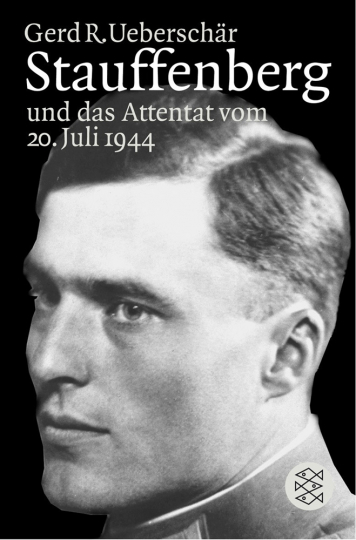 Stauffenberg und das Attentat vom 20. Juli 1944