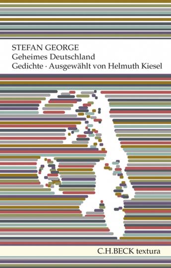 Stefan George. Geheimes Deutschland. Gedichte.