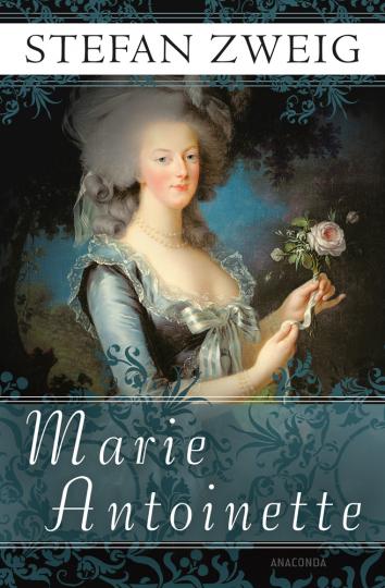 Stefan Zweig. Marie Antoinette. Bildnis eines mittleren Charakters.