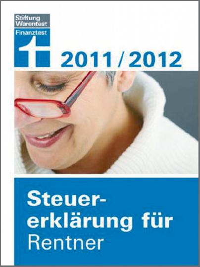 Steuererklärung für Rentner 2011/2012 - Für die Steuererklärung 2011