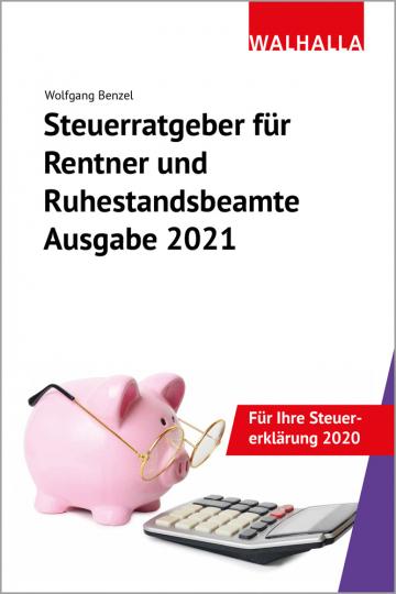 Steuerratgeber für Rentner und Ruhestandsbeamte. Ausgabe ...