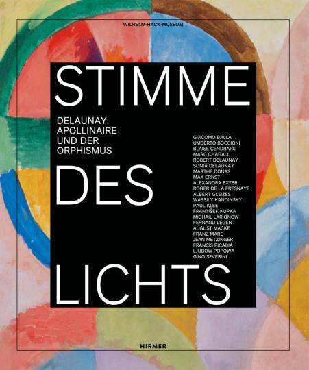Stimme des Lichts. Delaunay, Apollinaire und der Orphismus.