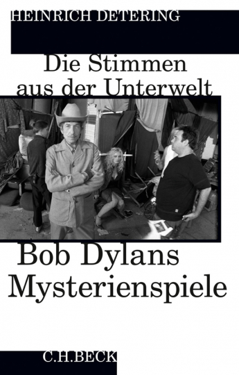 Stimmen aus der Unterwelt. Bob Dylans Mysterienspiele.
