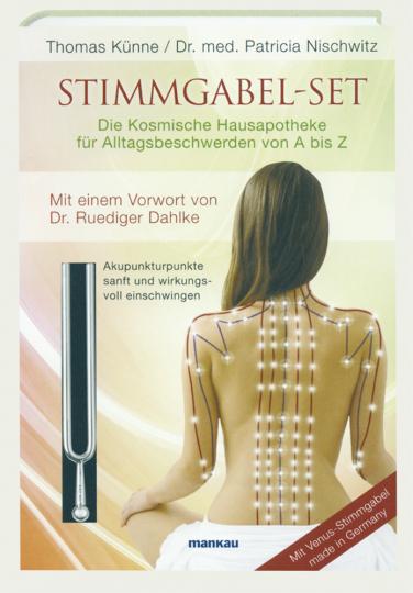 Stimmgabel-Set - Die Kosmische Hausapotheke für Alltagsbeschwerden von A bis Z: Akupunkturpunkte sanft und wirkungsvoll einschwingen
