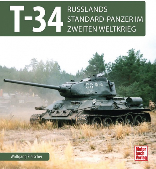 T-34 - Russlands Standard-Panzer im 2. Weltkrieg