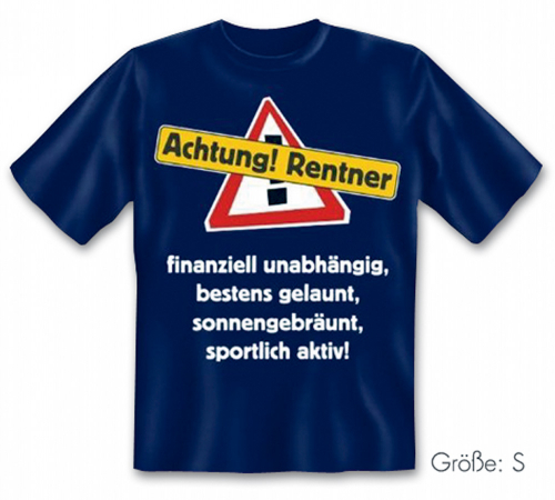 T-Shirt Achtung Rentner!