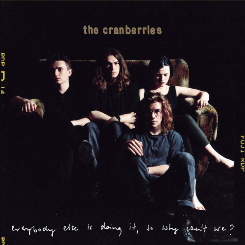 The Cranberries. Everybody Else Is Doing It, So Why Can't We? (25th-Anniversary-Deluxe-Edition). 2 CDs.