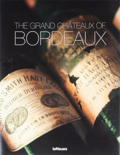 The Grand Châteaux of Bordeaux.