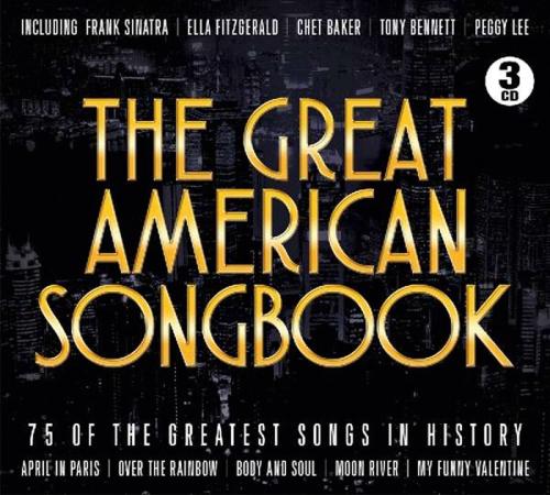 The Great American Songbook - Die 75 größten Lieder der Geschichte 3 CDs