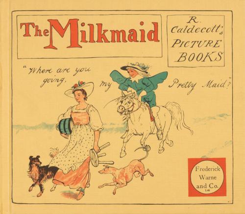 The Milkmaid. Randolph Caldecott's Picture Books.