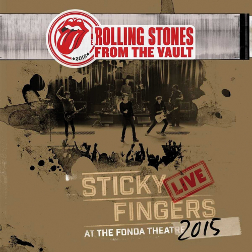 The Rolling Stones. From the Vault. Sticky Fingers. Live at the Fonda Theatre 2015. CD und DVD.