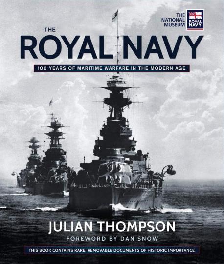 The Royal Navy. 100 Years of Modern Warfare. Die königliche Kriegsmarine. 100 Jahre moderne Kriegsführung.