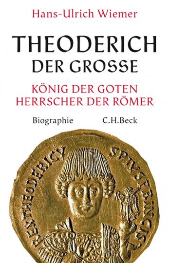 Theoderich der Große. König der Goten, Herrscher der Römer.