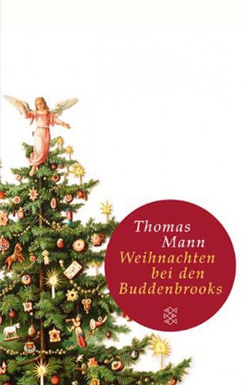 Thomas Mann. Weihnachten bei den Buddenbrooks.