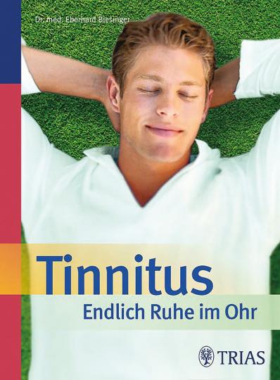 Tinnitus – Endlich Ruhe im Ohr