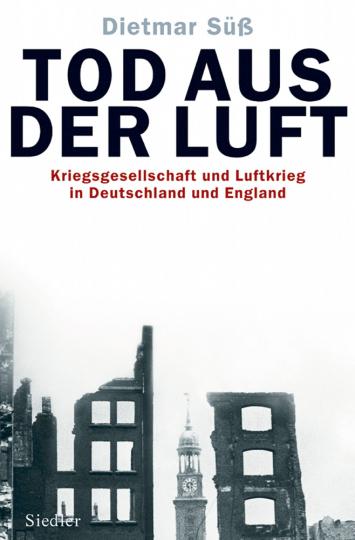 Tod aus der Luft - Kriegsgesellschaft und Luftkrieg in Deutschland und England