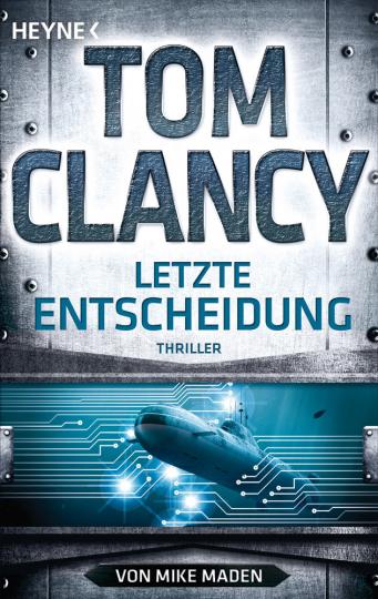 Tom Clancy. Letzte Entscheidung. Thriller.