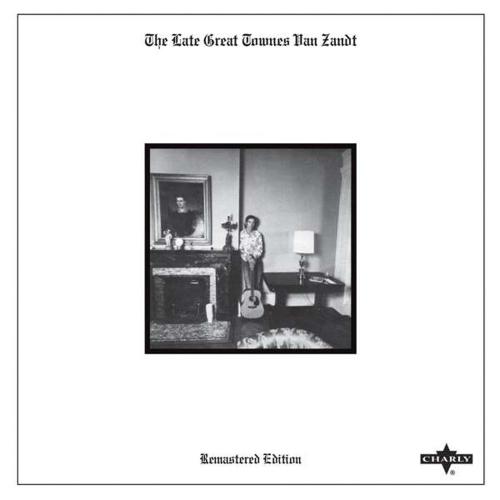 Townes Van Zandt. The Late Great Townes Van Zandt (Remaster 2015). CD.